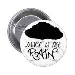 Danza en el botón de la lluvia pins