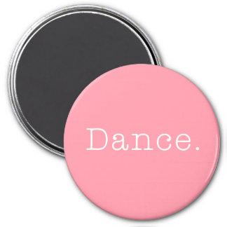 Danza. Plantilla rosa clara de la cita de la danza Imán Redondo 7 Cm