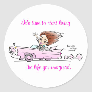 darci caddy, It's time to start living, the lif... Classic Round Sticker
