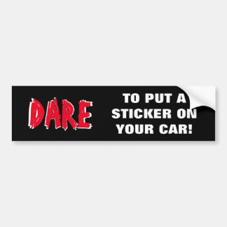 Dare parody bumper sticker