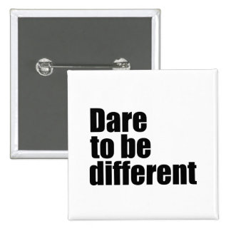 Dare to be different 2 inch square button