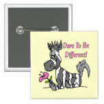 Dare To Be Different! Pin