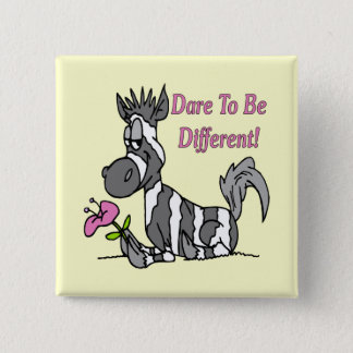 Dare To Be Different! Pinback Button