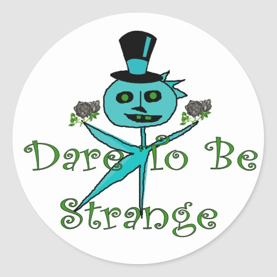 Dare To Be Strange Classic Round Sticker