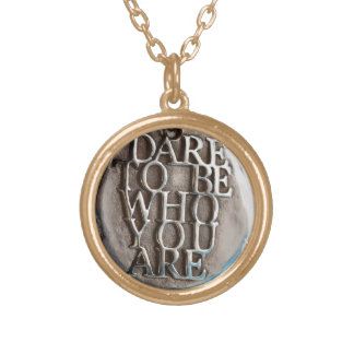DARE TO BE WHO YOU ARE GOLD PLATED NECKLACE