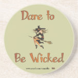 Dare to be Wicked Beverage Coaster
