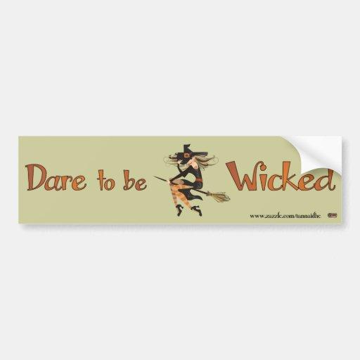 Dare to be Wicked Car Bumper Sticker