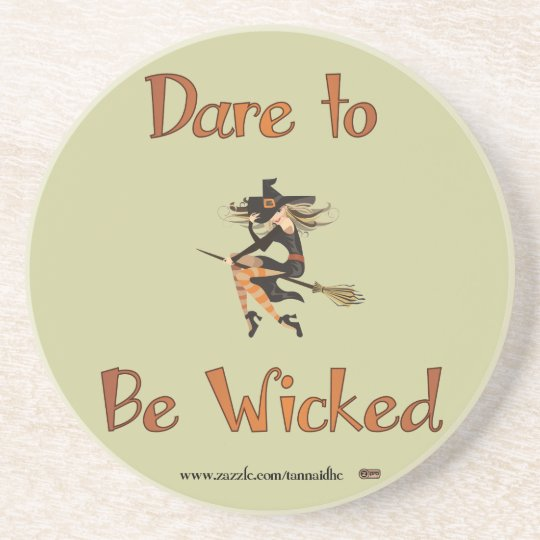 Dare to be Wicked Drink Coaster