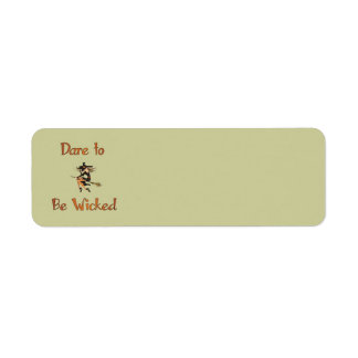 Dare to be Wicked Labels