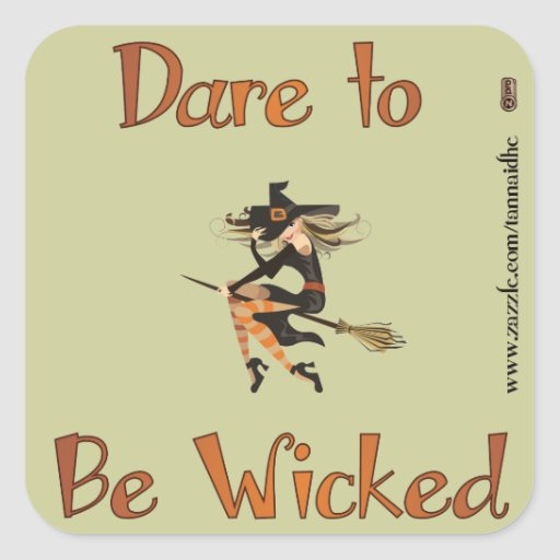 Dare to be Wicked Square Stickers