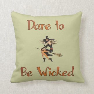 Dare to be Wicked Throw Pillow