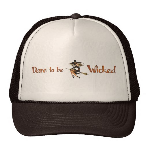 Dare to be Wicked Trucker Hat