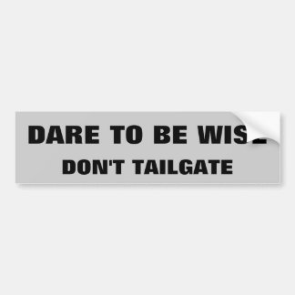 Dare To Be Wise Car Bumper Sticker