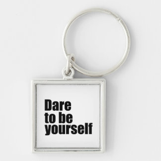 Dare to be yourself Silver-Colored square keychain