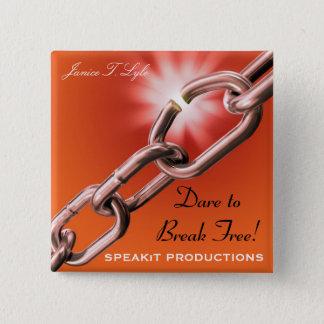 Dare to Break Free Lapel Button