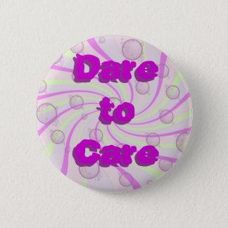 Dare to Care button