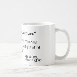 Dare to Do (Unbridled Pursuit) Teaser Coffee Mug