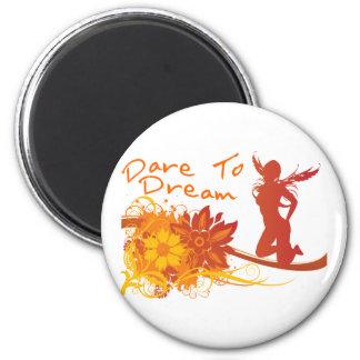 Dare To Dream 2 Inch Round Magnet