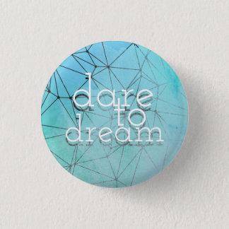 Dare to dream. button