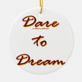 Dare to Dream Ceramic Ornament