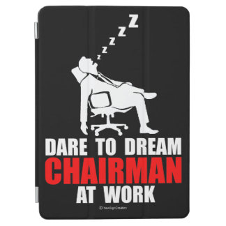 Dare to dream chairman at work iPad air cover