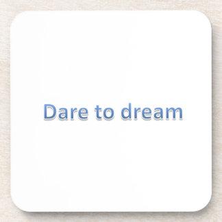 dare to dream coaster