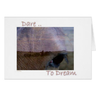 Dare to Dream Greeting Card Encouragement