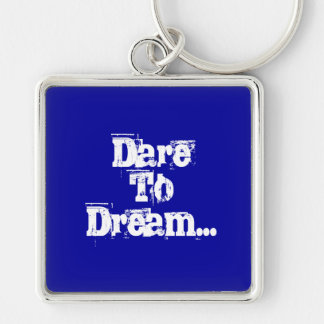 Dare To Dream Keyring Silver-Colored Square Keychain