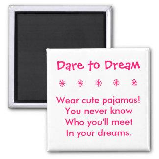 Dare to Dream Magnet