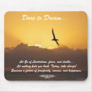 Dare to Dream Mousepad