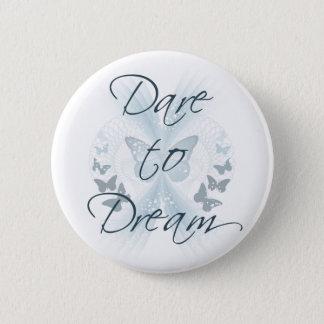 Dare to Dream Pinback Button