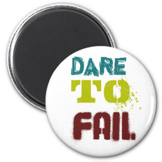 Dare to fail 2 inch round magnet