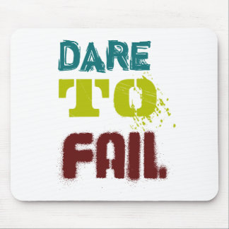 Dare to fail mouse pad