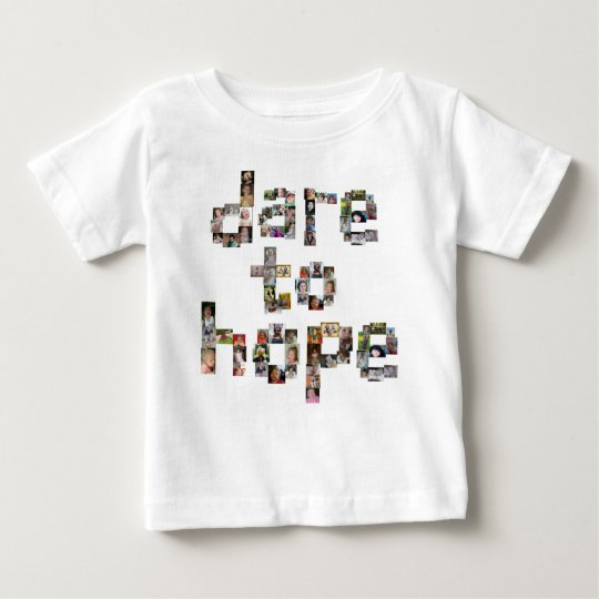 Dare To Hope Infants Shirts