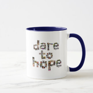 Dare To Hope Mugs