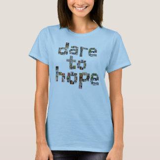 Dare To Hope Womens Shirts