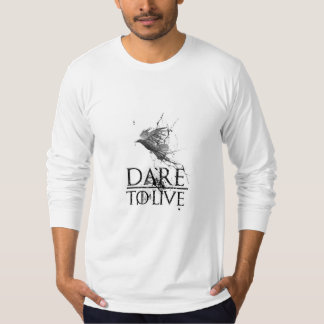 Dare to Live! T-Shirt