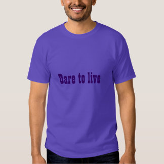 Dare to live (very dark violet on purple) t-shirt