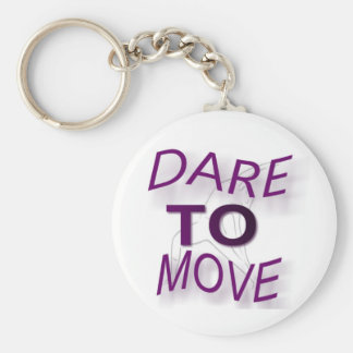 Dare To Move Keychain