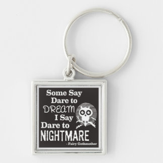Dare to Nightmare Keychain