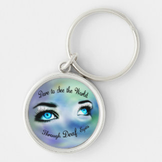 Dare to See the World Through Deaf Eyes keychain