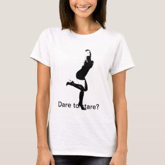 Dare to stare 2 T-Shirt