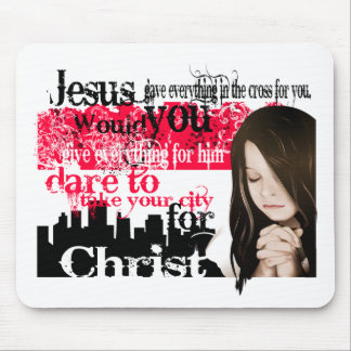 Dare to take your city for Christ Mouse Pad