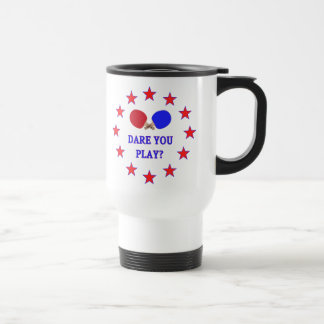 Dare You Play Ping Pong 15 Oz Stainless Steel Travel Mug