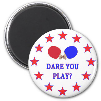 Dare You Play Ping Pong 2 Inch Round Magnet
