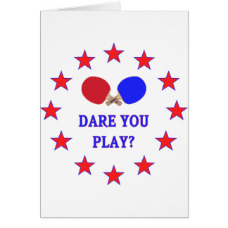 Dare You Play Ping Pong Card