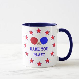 Dare You Play Ping Pong Mug