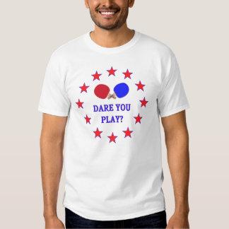 Dare You Play Ping Pong Shirts
