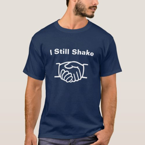 Dark Blue I Still Shake T_Shirt