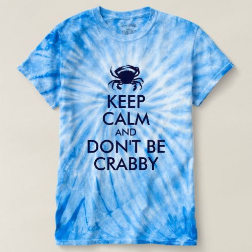 Dark Blue Keep Calm and Dont Be Crabby T_shirt